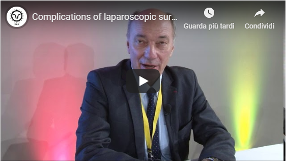 Dr. Antoine Watrelot – Complications of laparoscopic surgery